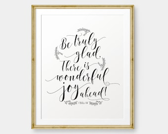 Be truly glad. There's a wonderful joy ahead! 1 Peter 1:6, Wedding Art, Marriage inspirational, Bible Verse art, Christian wall decor