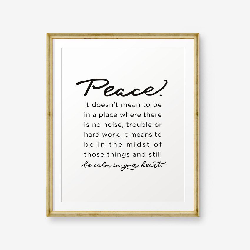 Peace Be Calm In Your Heart Home Decor Inspirational Quotes