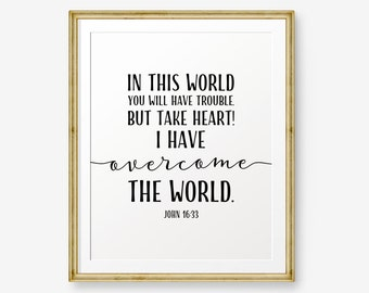 In this world you will have trouble. But take heart! I have overcome the world. John 16:33, Bible Verse art, Christian wall art, Gold