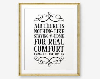 Jane Austen Quote Printable, Ah There is nothing like staying at home..., inspirational quotes, Home Decor