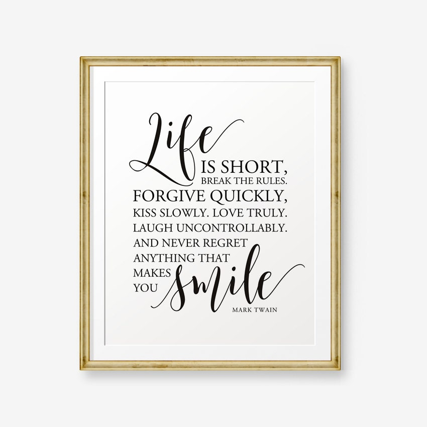 Life Is Short Break The Rules Mark Twain Home Decor Typography