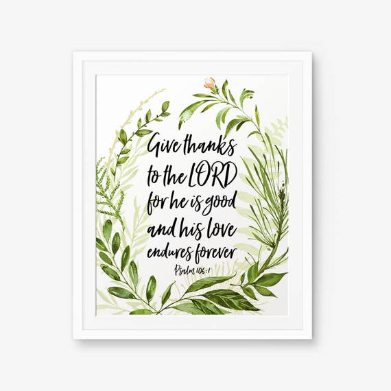 give thanks to the lord psalm 106 1 bible verse printable etsy