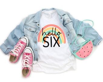 Rainbow birthday shirt 6, 6th Birthday shirt girl, hello 6, Six Year Old Birthday Gift, Six Birthday Gift, 6th Birthday Shirt