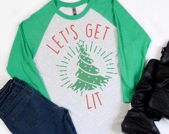 1b44bfcc5e4a Lets Get Lit Christmas Raglan - Funny Christmas Tee - Womens T-Shirt -  Christmas Gift - Unisex - Funny Christmas Raglan