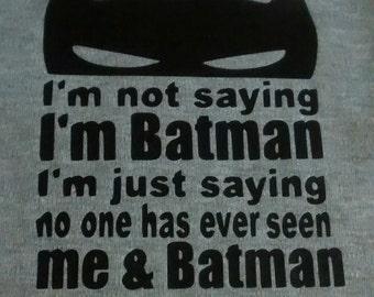 Batman onesie for babies / Batman toddler t-shirt - chunky font - I'm not saying I'm Batman - Superhero - multiple color choices!