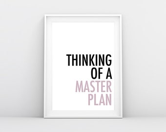 Thinking of a Master Plan Wall Print | Modern Wall art, Home decor print, Inspirational quote, Home office print, typography print