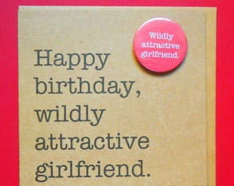 Happy Birthday Wildly Attractive Girlfriend Funny Badge Card