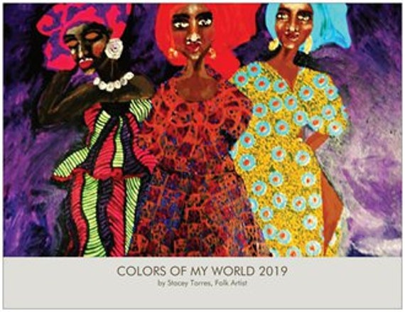 "2019 Art Calendar, ""The Colors Of My World,"" by Hoosier Folk Artist Stacey Torres 13 Images (including cover), Signed & Numbered"