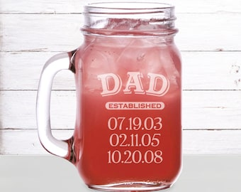 Dad established Mason Jar Mug Engraved/16oz. Dad gift, Laser engraved, Est. date, Personalized mugs, Mason jar mug, Personalized gift
