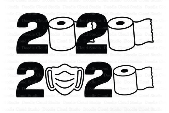 2020 Svg 2020 Quarantined Toilet Paper Svg 2020 Quarantine Mask 2020 Svg Files For Silhouette Cricut Isolation Svg Png Dxf Eps Ai By Doodle Cloud Studio Catch My Party
