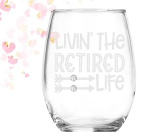 Retired Life stemless 21 oz wine glass | Retired | Retirement Gift for Women Men | Teacher Gift | Co worker retirement | Goodluck Goodbye