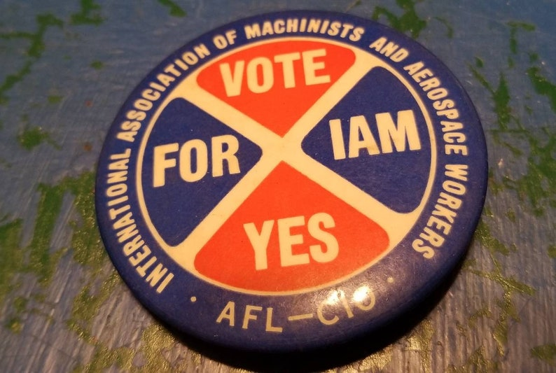 Vintage International Association of Machinists And Aerospace Workers Vote Yes for IAM Pin Back Button