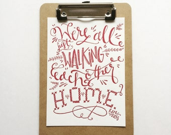 We're all just walking each other home Quote - Handlettered Print - Friendship Quote - wall decor - home decor - quote art - valentines gift