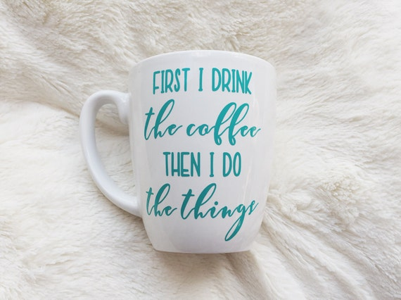 First I drink the coffee then I do the things Gilmore Girls coffee mug Gilmore Girls mug coffee lover coffee addict but first coffee