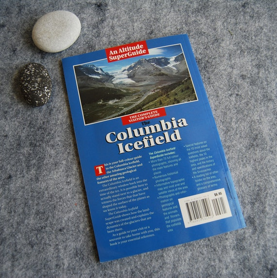 The Columbia Icefield Book Canadian Rockies Glacier Reference Book Columbia Icefield Historical Guide Canadian Rockies
