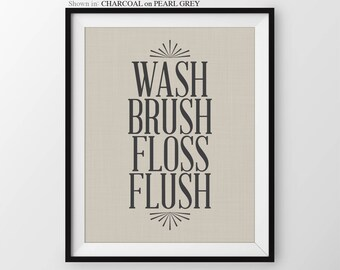 Wash Brush Floss Flush Bathroom Wall Art Washroom Decor Bathroom Wall Quotes Bathroom Prints Washroom Sign Bathroom Wall Decor Washroom