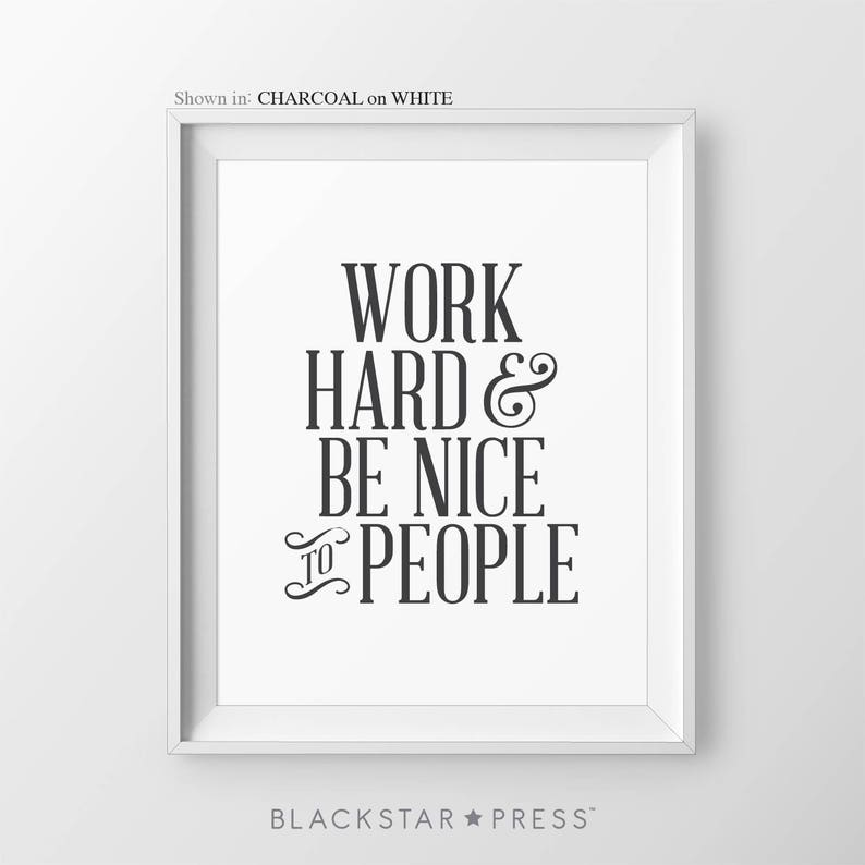 Inspirational Print Work Hard Be Nice Quote Typography Art Etsy