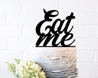 Eat Me Wedding Cake Topper Eat Me Birthday Cake Topper Eat Me Grooms Cake Eat Me Bridal Shower Eat Me Bachelorette Eat Me Bachelor funny cak