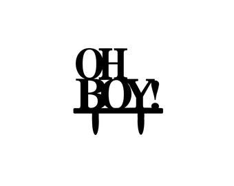 Oh Boy Baby Shower Cake Topper Boy Cake Topper Boy Baby Shower Boy Gender Reveal Its A Boy Oh Boy!