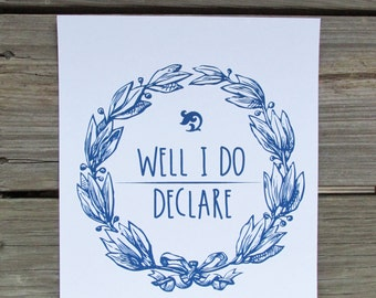 Well I do declare. Type Print, Illustration Print, Art, Wall Decor, Southern Quote