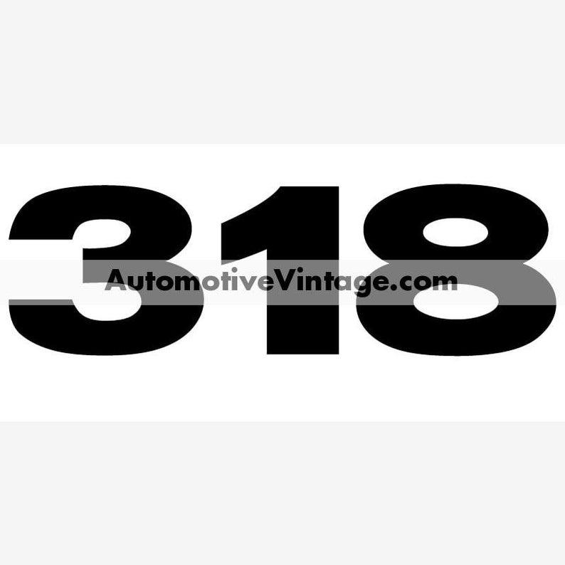 Chrysler Dodge Plymouth Mopar 318 Engine Size Vinyl Decal Car image 0