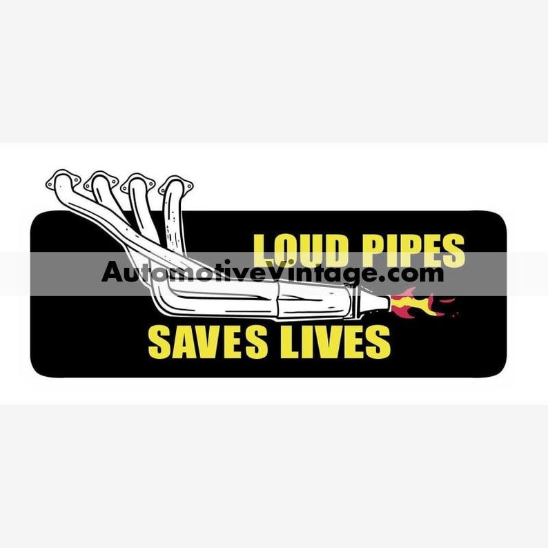 Loud Pipes Saves Lives Hot Rod Nostalgic Car Sticker image 0
