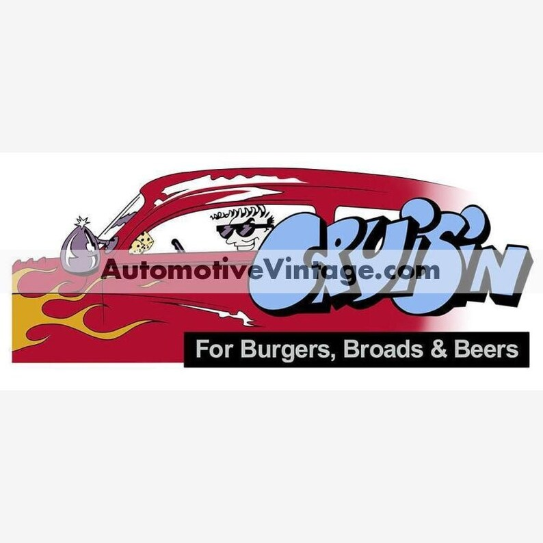 Cruisin For Burgers Broads and Beers Hot Rod Nostalgic Car image 0