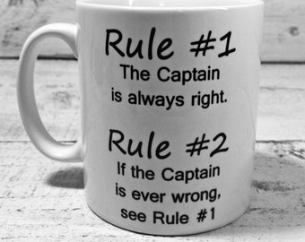4ed62c8d29a Rule  1 The Captain Is Always Right Rule  2 If Captain Is Ever Wrong See  Rule 1 Mug Cup Gift Present Boat Narrowboat Barge Ship Sailor Sail