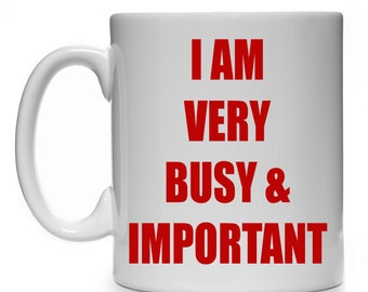 I Am Very Busy And Important Funny Quote Mug Cup Gift Present Boss Manager Office Christmas Secret Santa