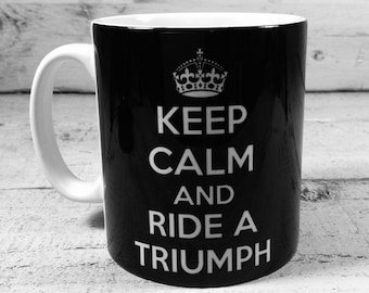 Keep Calm and Ride a Triumph 11oz gift mug cup present