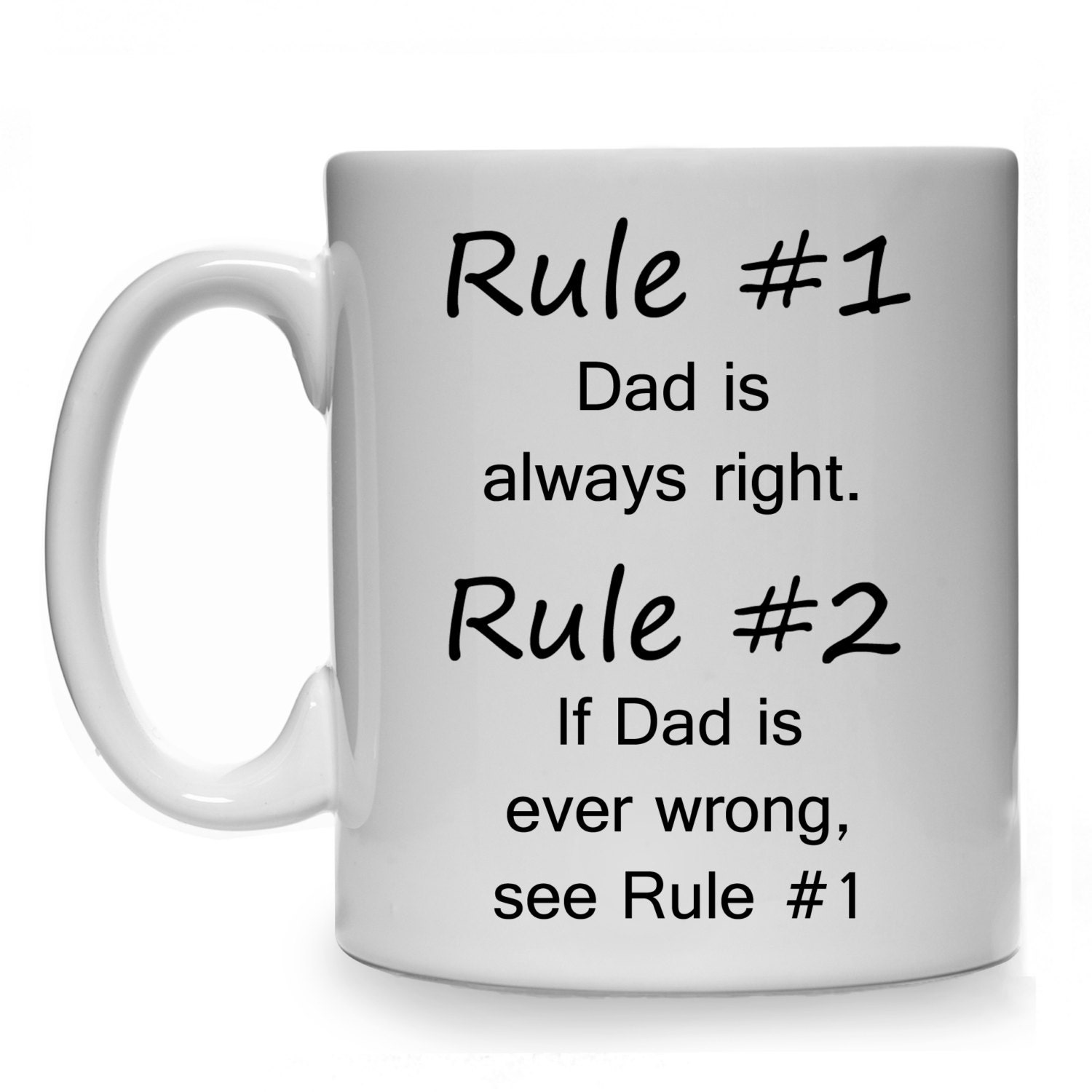 Rule 1 Dad Is Always Right Rule 2 If Dad Is Ever Wrong See | Etsy