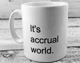 New 'It's accrual world' 11oz accountant mug
