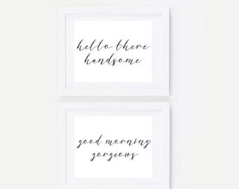 Master Bedroom Decor Set - Hello There Handsome - Good Morning Gorgeous Print - Hello Handsome Print - Hello Handsome Good Morning Gorgeous
