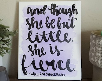 And though she be but little she is fierce Shakespeare Canvas Quote Art Wall Decor Home Art Watercolor Graduation Gift Dorm Decor Nursery
