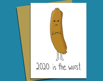 2020 is the Wurst + Funny Food Pun Bratwurst Sausage Greeting Card + blank inside