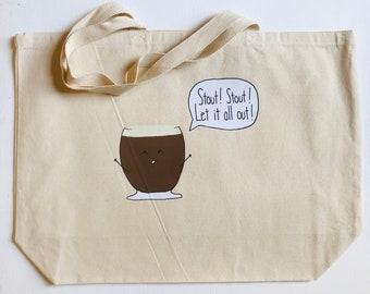"""Stout! Stout! Let It All Out! + heavy duty reusable canvas grocery shopping tote book bag funny food pun + 20""""x15"""" with 5"""" gusset"""