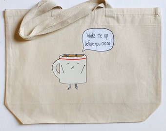 """Wake Me Up Before You Cocoa + heavy duty reusable canvas grocery shopping tote book bag funny food pun + 20""""x15"""" with 5"""" gusset"""