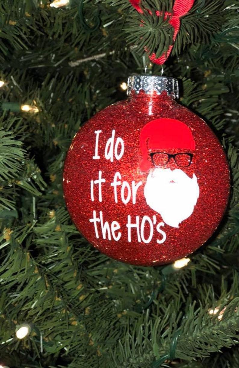 Santa Does it for the Ho's Ornament Santa Humor Ornament image 0