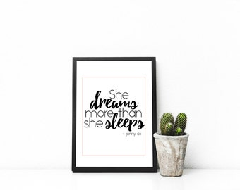 She Dreams Printable Quote 8x10 Wall Art Decor