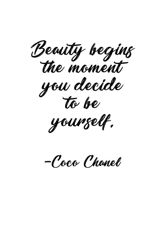 Coco Chanel Quote Beauty Begins The Moment You Decide To Be Yourself