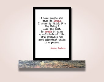 I love people who make me laugh - Audrey Hepburn Quote