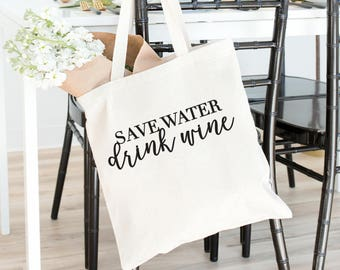 Save water drink wine, wine tote, wine lovers, wine gift, christmas present, christmas gift, birthday gift, save wine, wine gift, christmas