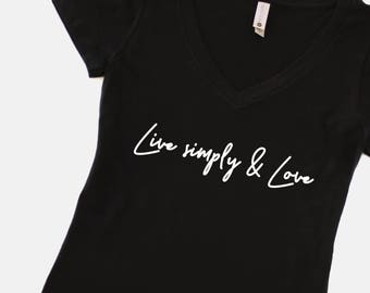 Live Simply and Love, Love T Shirt, Simply Love T Shirt, Live Simply, Inspirational t shirt, christmas gift, christmas present