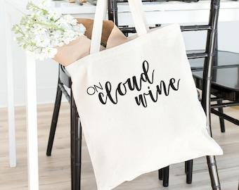 On Cloud Wine, Wine t shirt, wine tote, wine lovers, wine gift, christmas present, christmas gift, birthday gift, save wine, wine