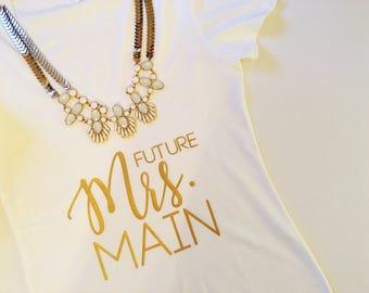 Future Mrs Tee, Mrs T-Shirt. Mrs Tee. Wifey. Wifey t-shirt. shower gift, Bachelorette gift. Bride T-shirt Bride to be Gift. Bride tshirt