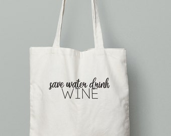 Save water drink wine, wine tote, wine lovers, wine gift, christmas present, christmas gift, birthday gift
