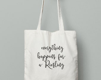 Everything happens for a Riesling, Wine, Wine tote, wine gift, Christmas Gift, Christmas present, Wine lovers, Wine tasting, Birthday Gift