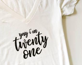 21 V Neck, Yay I'm Twenty One, Twenty one, Finally 21, Birthday Party shirt, 21st Birthday shirt, 21er, 21st Birthday tank, birthday tee