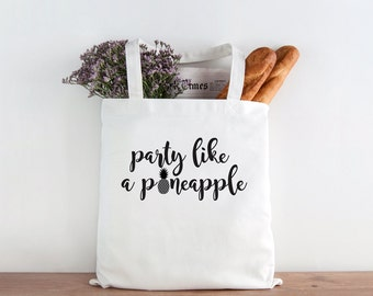 Party Like a Pineapple, Pineapple tote, party tote, market bag, pineapple party