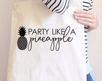 Party Like a Pineapple, Pineapple tote, party tote, market bag, pineapple party, wedding tote, tropical wedding, pineapple wedding